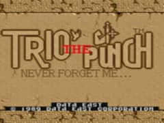 Free Play Trio The Punch - Never Forget Me... (World) Mame Online any web browser